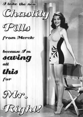 Pretty girl saying: I use the new chastity pills from Merck: because I'm saving all this for Mr Right!